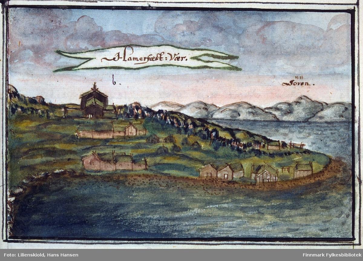 Bebyggelsen og kirka i Hammerfest. tekst på bildet: Hamerfæst: Vær. Sörön