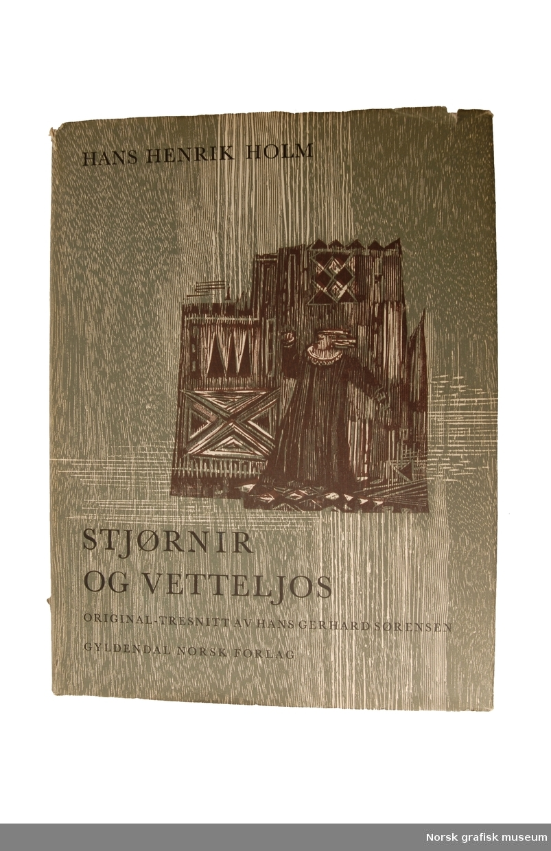 Boken Stjørnir og Vettiljos, av Hans Henrik Holm. Denne utgaven har tresnitt av Hans Gerhard Sørensen.