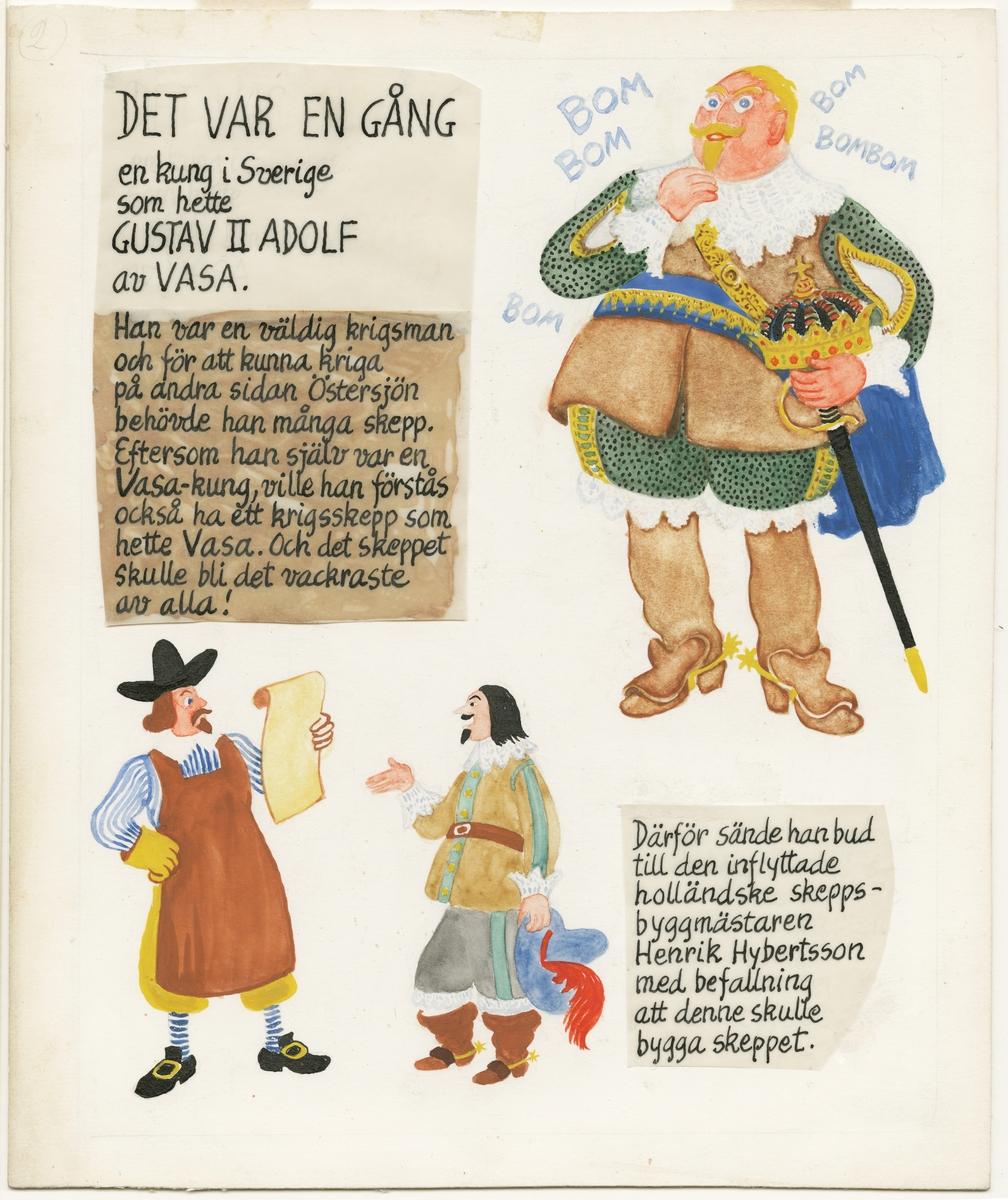 """Originalteckningarna till Bertil Almqvists bok """"Sagan om Wasa""""."""